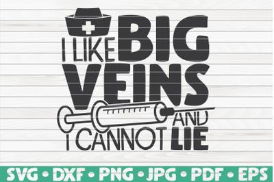 I like big veins and I cannot lie SVG | Nurse Life