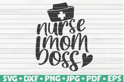 Nurse mom boss SVG | Nurse Life