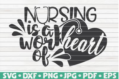 Nursing is a work of heart SVG | Nurse Life