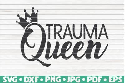 Trauma Queen SVG | Nurse Life