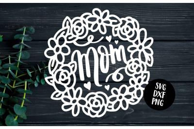 Mom Floral Frame - SVG DXF PNG