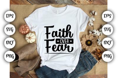 Faith over fear SVG,DXF.PNG,EPS