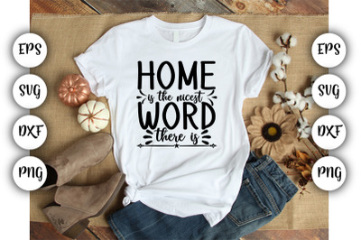 Home is the nicest word there is SVG,DXF,PNG,EPS