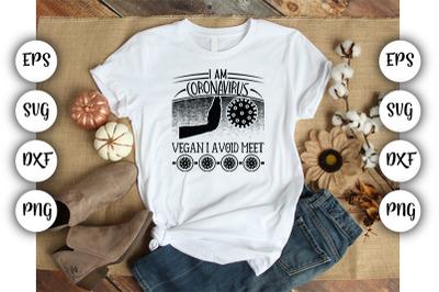 I am coronavirus vegan i avoid meet SVG DXF PNG EPS