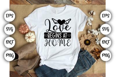 Love begins at home SVG DXF PNG ,EPS