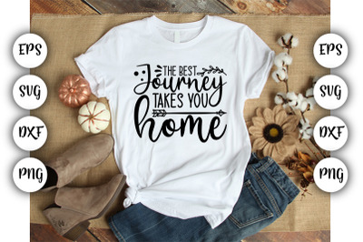 The best journey takes you home SVG DXF PNG DXF PNG