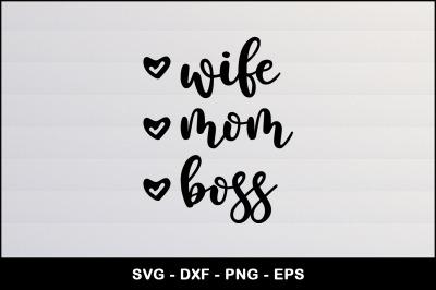 Wife . Mom . Boss SVG Cut File