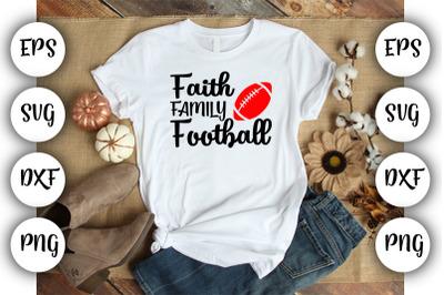 Faith family football SVG ,DXF ,EPS,PNG