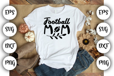 Football Mom SVG ,DXF ,EPS,PNG