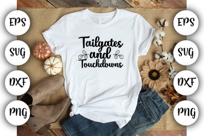Tailgates and touchdowns SVG ,DXF ,EPS,PNG