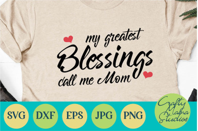 My Greatest Blessings Call Me Mom Svg, Mother's Day Svg