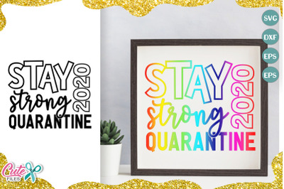 Stay strong quarantine 2020 svg