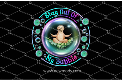 Stay Out Of My Bubble PNG Sublimation Design - Sloth With Leopard Mask
