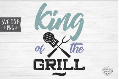 King Of The Grill SVG DXF PNG