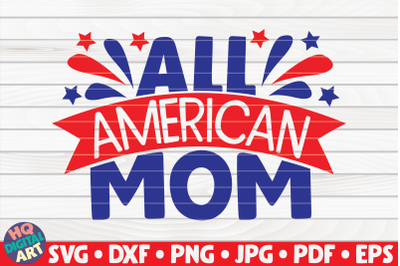 All American Mom SVG | 4th of July Quote