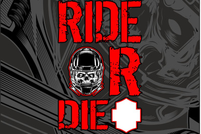 ride or die text with skull helmet