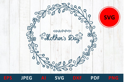 svg Mother's day card. Flower wreath with hand lettering