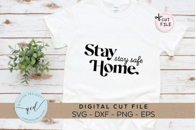 Stay Home Stay Safe, Social Distancing SVG, EPS, PNG, DXF