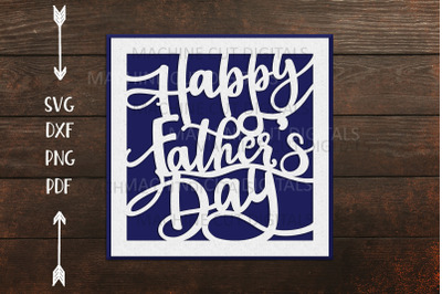 Happy Fathers day cut out card laser cut cricut svg dxf png