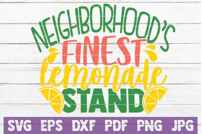 Neighborhood's Finest Lemonade Stand SVG Cut File