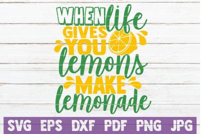 When Life Gives You Lemons Make Lemonade SVG Cut File