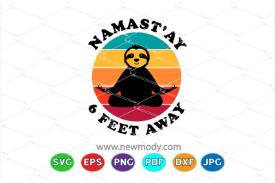 Namastay 6 Feet Away SVG - Sloth Yoga SVG - Retro Vintage Svg