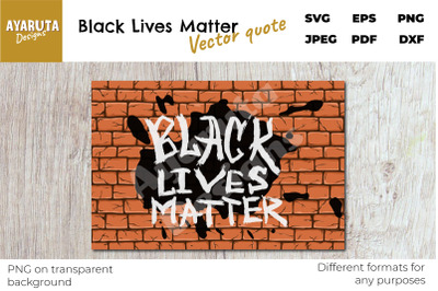 Black Lives Matter Grunge brush quote on Brick Wall | SVG