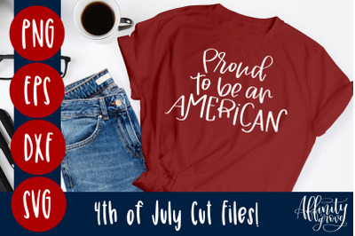 Proud to be an American SVG Cut File for Fourth of July