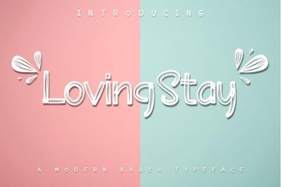 Loving Stay / Brush