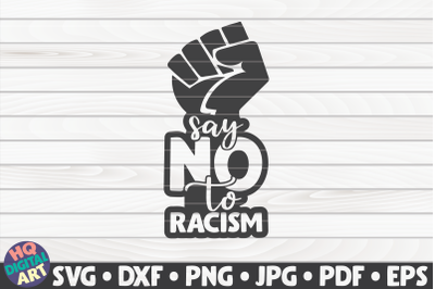 Say no to racism SVG | BLM Quote
