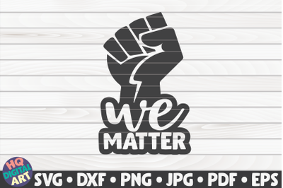We matter SVG   BLM Quote