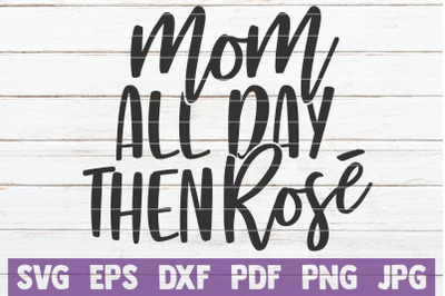 Mom All Day Then Rose SVG Cut File