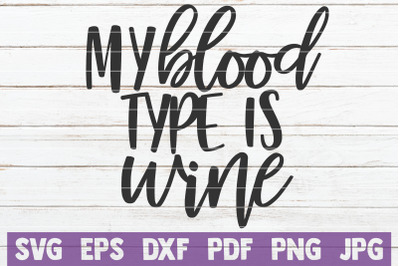 My Blood Type Is Wine SVG Cut File