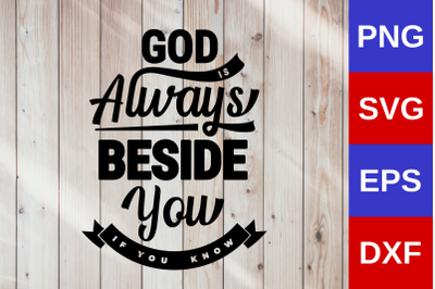 "Life qoute ""GOD IS ALWAYS BESIDE YOU"""