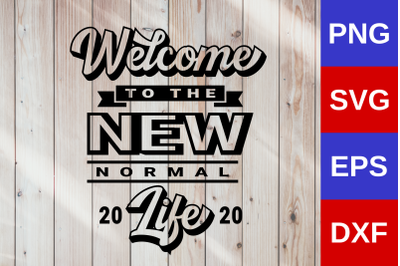"Life qoute ""Welcome to the new normal life"""