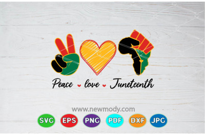 Peace love Juneteenth SVG - freedom Svg - Love Svg - Black History Svg