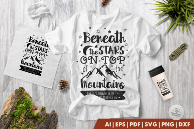 Camping SVG |Beneath the Stars on Top of the Mountains SVG