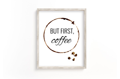 But First Coffee, Home Print, Kitchen Decor, Coffee Print
