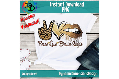 Peace Love Brown Sugar PNG, Brown Sugar png, Birthday Drip, Birthday D