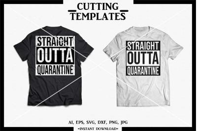Straight Outta Quarantine, Silhouette, Cricut, Cameo,SVG,DXF