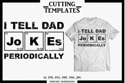 I Tell Dad Jokes Periodically, Fathers Day, Cameo, SVG, DXF