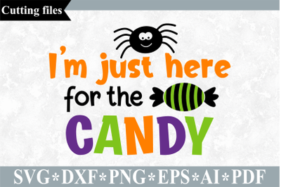 I'm just here for the candy SVG, Halloween cut file