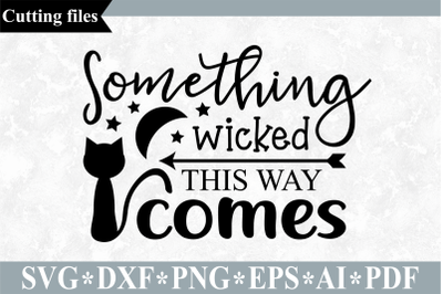 Something wicked this way comes SVG, Halloween cut file