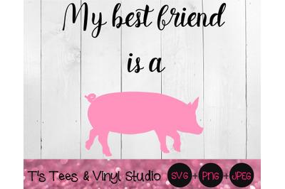 Best Friend SVG, Pig Svg, My Best Friend Is A Pig Svg, Best Friend PNG