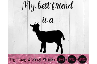 Best Friend SVG, Goat Svg, My Best Friend Is A Goat Svg, Best Friend P