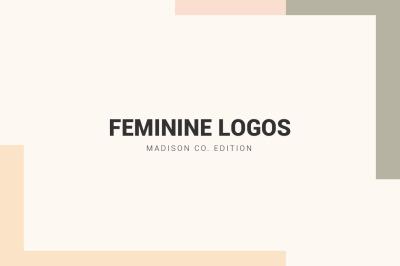 Feminine Logos Madison Co. Edition