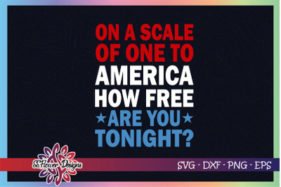 On a scale of one to america svg, free svg, 4th of july svg, freedom