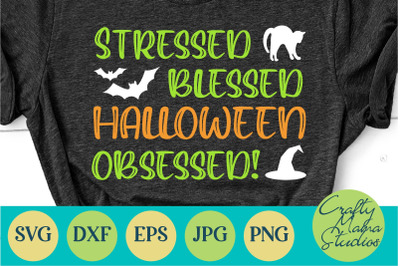 Stressed Blessed Halloween Obsessed Svg, Mom Shirt Svg