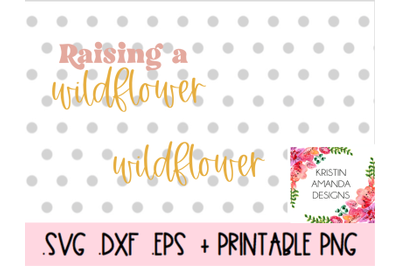 Raising a Wildflower Mom and Me Svg Bundle Be Kind SVG DXF EPS PNG Cut