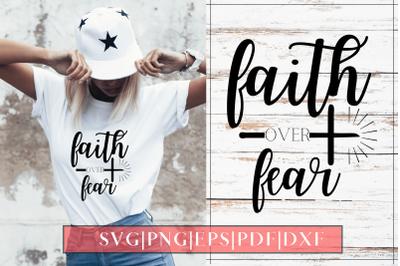 Faith Over Fear SVG Design Cut File - 01